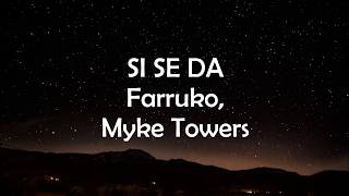 Si se da - Farruko, Myke Towers (LETRA/LYRICS)