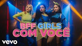 BFF Girls - Com Você