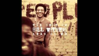 Bill Withers - The Same Love That Made Me Laugh.