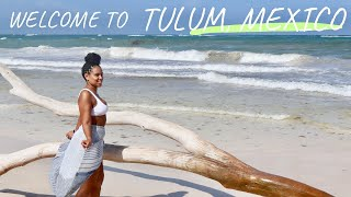 WELCOME TO TULUM MEXICO | BIRTHDAY VACATION VLOG