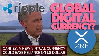 Ripple XRP: Mark Carney Suggests That One Global Digital Currency Should Be Used For World Trade