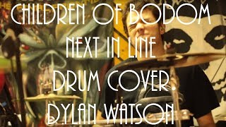Dylan Watson - Children of Bodom - Next in line - drum cover