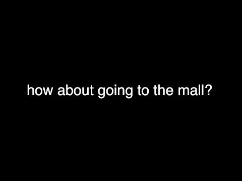 how about going to the mall?