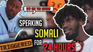 speaking ONLY SOMALI to my friends for 24 hours challenge