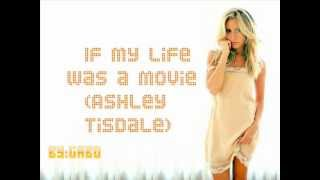 If my life is was a movie (Ashley Tisdale) Ash.Lovers♥