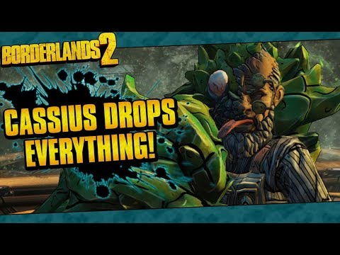 Borderlands 2 | Cassius Drops Everything!