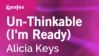 Karaoke Un-Thinkable (I'm Ready) - Alicia Keys *
