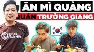Phản ứng người Hàn lần đầu ăn Mì Quảng quán Trường Giang???