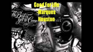 Marques Houston Ft. Immature - Good For Life [NEW]