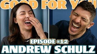 Ep #12: ANDREW SCHULZ | Good For You Podcast with Whitney Cummings
