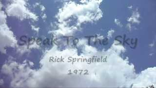 Speak To The Sky - Rick Springfield (w lyrics)