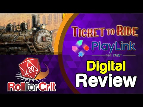 Ticket To Ride PS4 Playlink Review | Roll For Crit