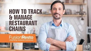 How to Track & Manage Restaurant Chains - FusionResto Restaurant Chains Management