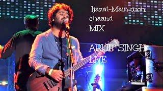 Arijit Singh Live Ijazat Main Woh Chaand