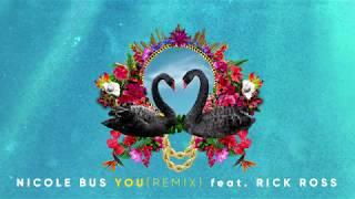 Nicole Bus   You (Remix) Feat. Rick Ross (Official Audio)