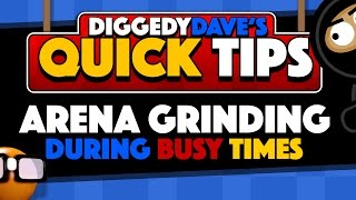 Quick Tip #3: Getting The Most Out Of Arena Grinding During Busy Times
