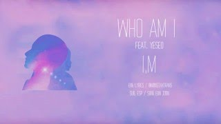 I.M - WHO AM I (feat.YESEO) MIXTAPE Sub Español