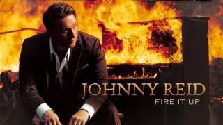 fire it up-johnny reid