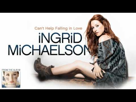 Can't Help Falling In Love (2009) (Song) by Ingrid Michaelson