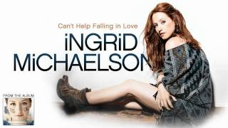 Ingrid Michaelson - Can't Help Falling In Love