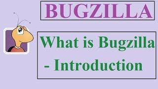 Bugzilla Tutorial - 1 - INTRODUCTION | WHAT IS BUGZILLA