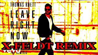 Gambar cover Thomas Rhett - Leave Right Now (Dance Remix)  X-FELDT REMIX