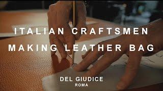 Italian Craftsmen Make A Leather Bag   Del Giudice Roma