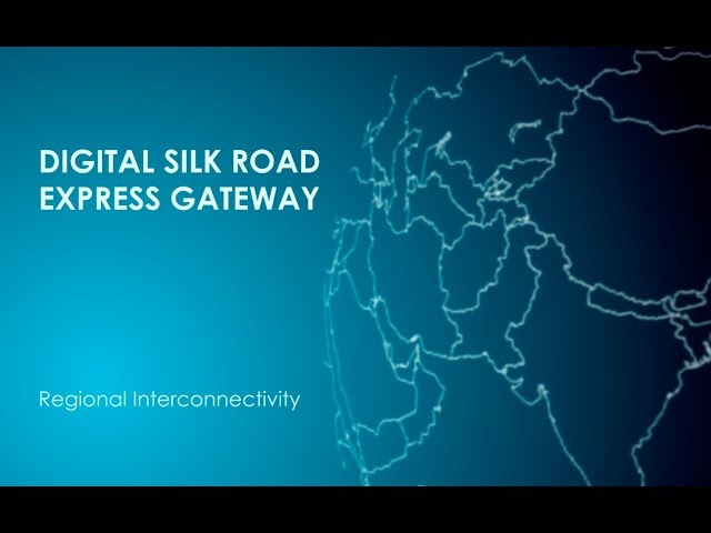 Digital Silk Road, Express Gateway for Regional Cooperation