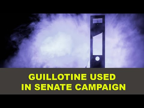 Guillotine used in Senate Campaign