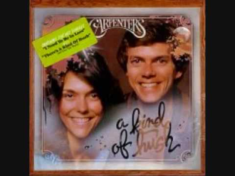 """I Need to Be in Love""     Carpenters"