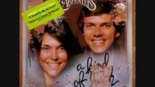 """""""I Need to Be in Love""""     Carpenters"""