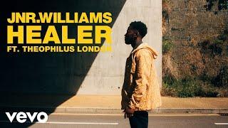 JNR WILLIAMS   Healer Ft. Theophilus London