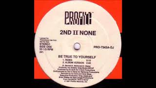 2nd II None - Be True To Yourself Remix