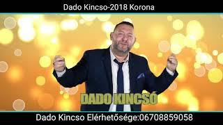 Dado Kincso - Korona 2018
