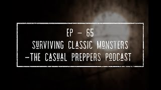 Surviving Classic Monsters - Ep 65