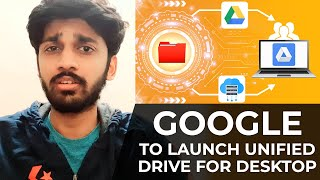 Google to launch unified Drive for Desktop | TECHBYTES