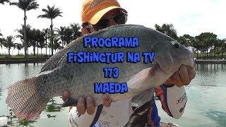 Programa Fishingtur na TV 173 - Pesqueiro Maeda