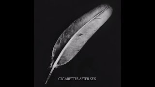 Cigarettes After Sex - Affection (Audio)