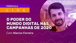 O poder do mundo digital nas campanhas de 2020 – Entrevista com Marcos Ferreira