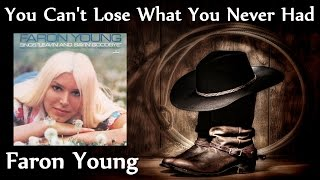 Faron Young - You Can't Lose What You Never Had