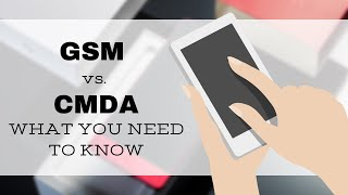 What GSM and CDMA Mean for You and Your Cell Phone