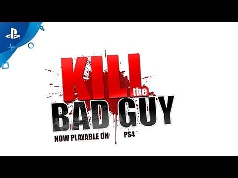 Kill The Bad Guy - Gameplay Trailer | PS4 thumbnail