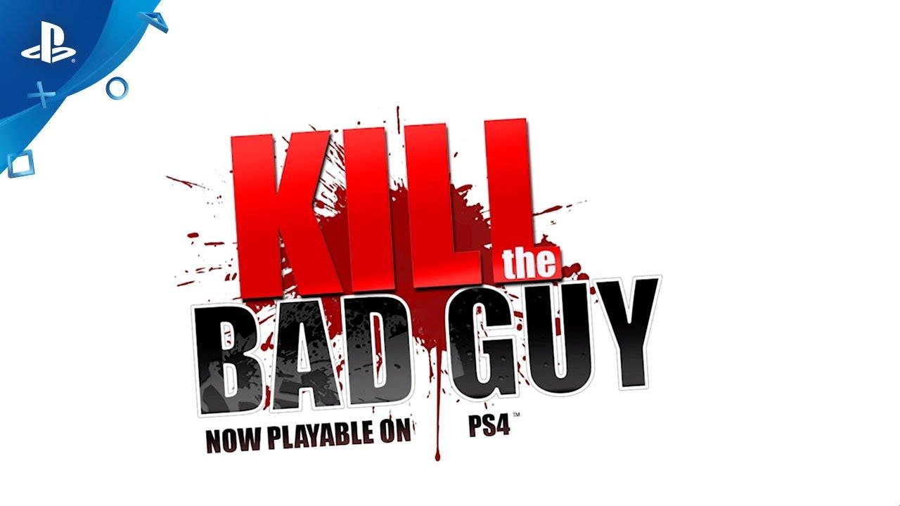 Introducing Kill the Bad Guy, Hitting PS4 on January 31