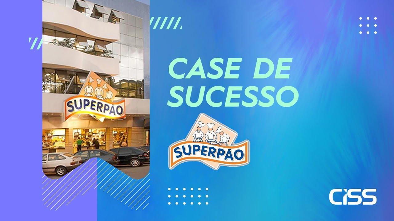 Case de succeso CISS - Padaria Superpão