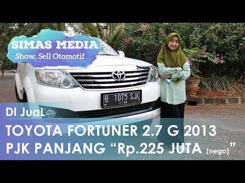 "Toyota Fortuner 2.7 Tipe G A/T 2013  ""Rp.225 Juta (Nego)"""