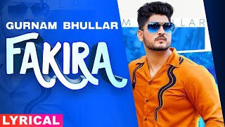 Fakira (Lyrical) | Ammy Virk | Sargun Mehta | Gurnam Bhullar | Jaani | B Praak |New Punjabi Song2020