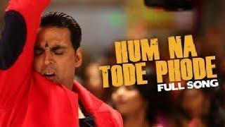 Hum Na Tode Mp3 Song | Boss | Akshay Kumar Ft. Prabhu Deva