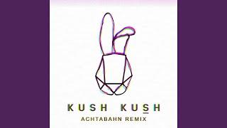 Kush Kush Slomo Achtabahn Remix