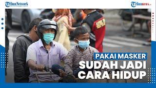 Memakai Masker Sudah Menjadi Cara Hidup Biasa Masyarakat Indonesia