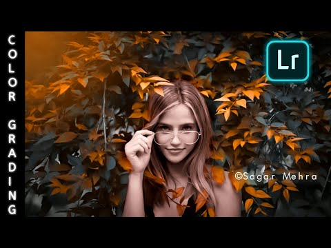 color grading tutorial adobe lightroom tutorial by sagar mehra